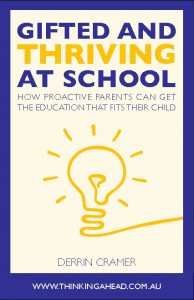 Gifted and Thriving at School: How proactive parents can get the education that fits their child by Derrin Cramer